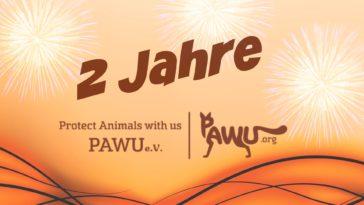 Wir sind 2 Jahre jung – Happy Birthday PAWU